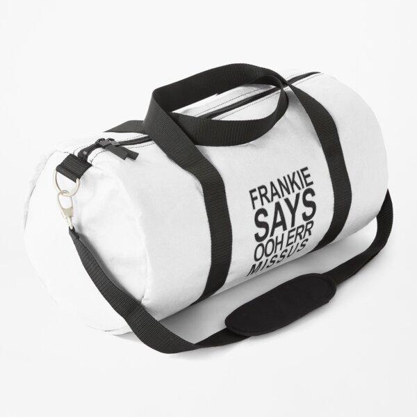 Frankie Says... Ooh Err, Missus Duffle Bag