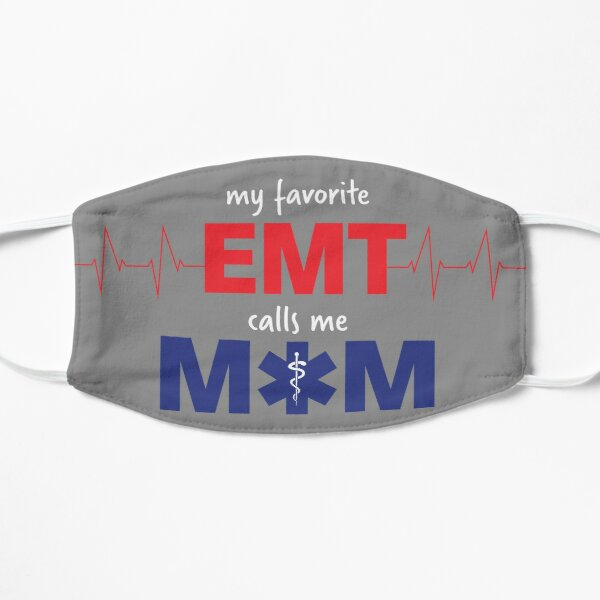 My Favorite EMT Calls Me Mom Mask