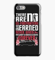 There Are No Ex Firefighters! iPhone Case/Skin