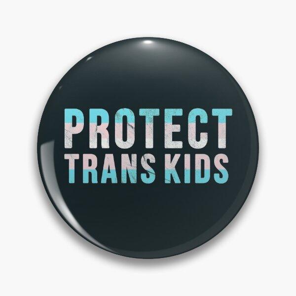 Protect Trans Kids - Pride Activism Pin