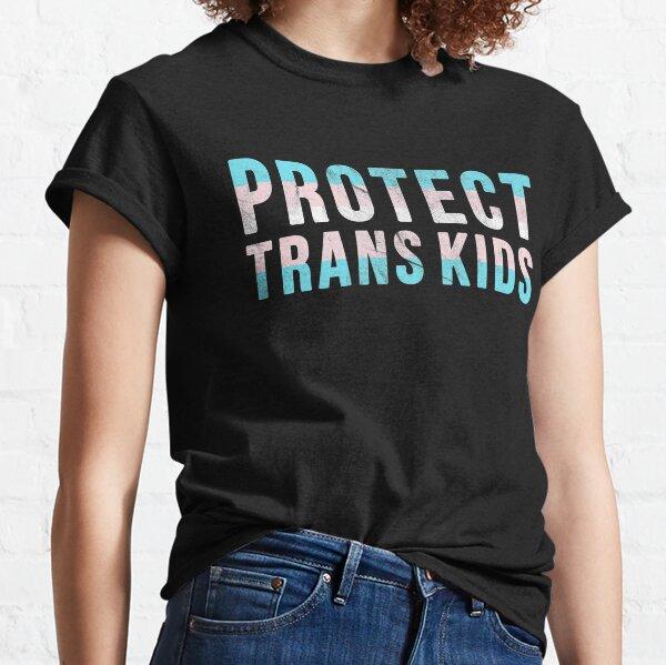 Protect Trans Kids - Pride Activism Classic T-Shirt
