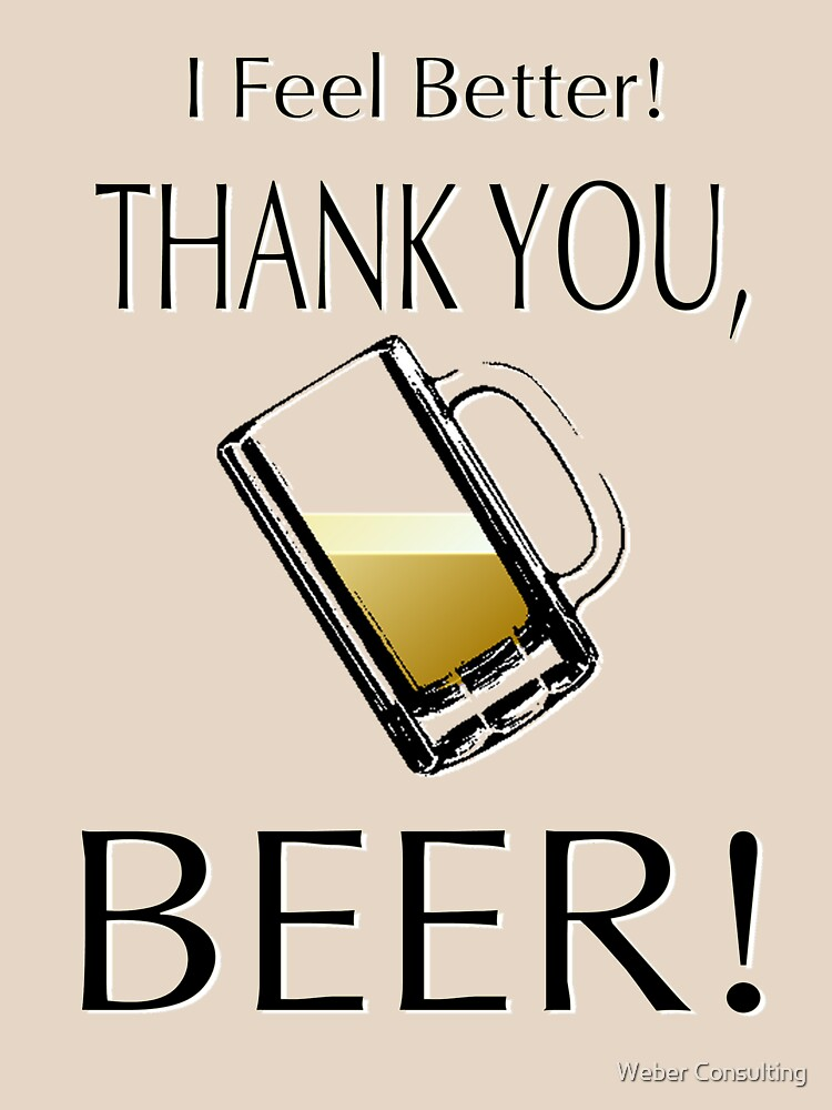 I feel better! Thank you, beer! by HalfNote5