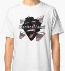 Maniacal Laugh Classic T-Shirt