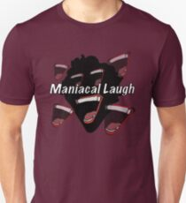Maniacal Laugh Unisex T-Shirt