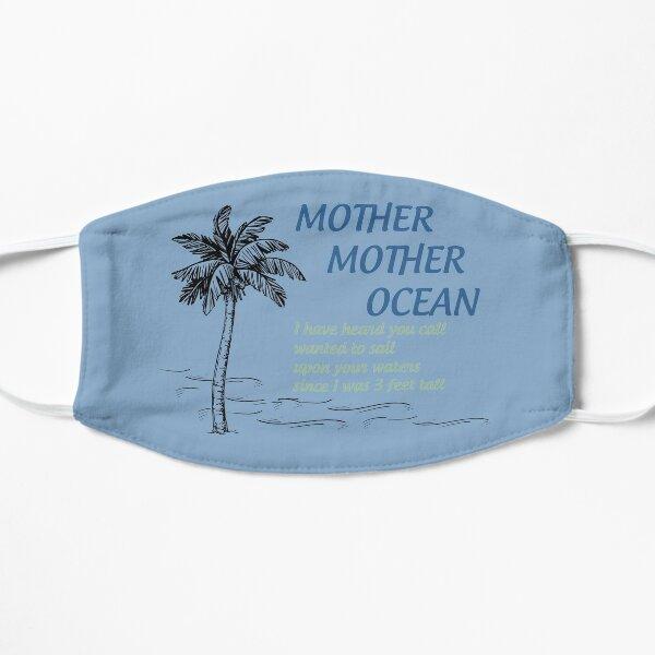 Mother, Mother Ocean Flat Mask