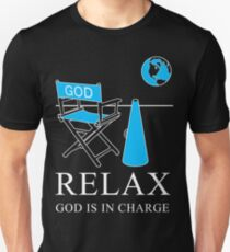 Relax God is in Charge  T-Shirt