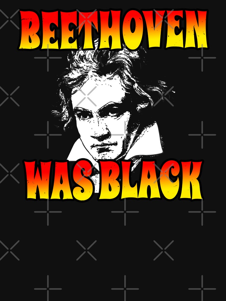 Beethoven Was Black (Funny Trending Twitter Tag • Viral Beethoven Was Black Hype) by SassyClassyMe