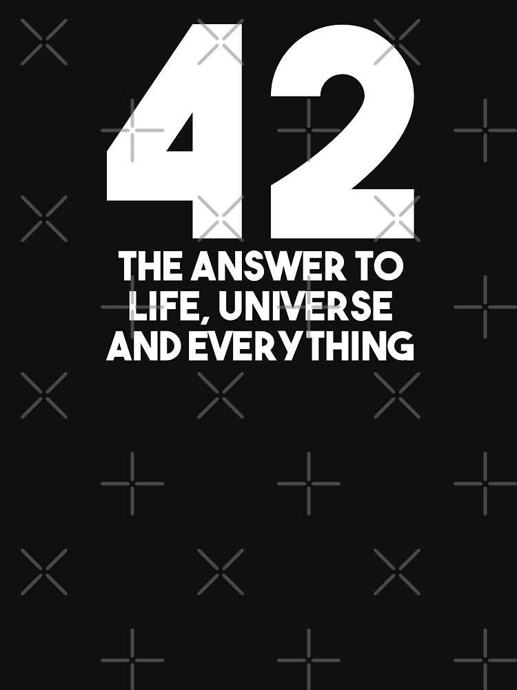 42 The Answer To Life The Universe And Everything Science Fiction by CLohrenz