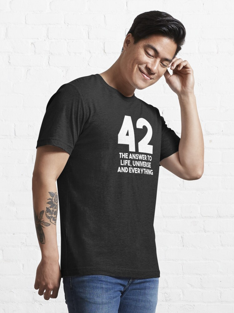 Alternate view of 42 The Answer To Life The Universe And Everything Science Fiction Essential T-Shirt