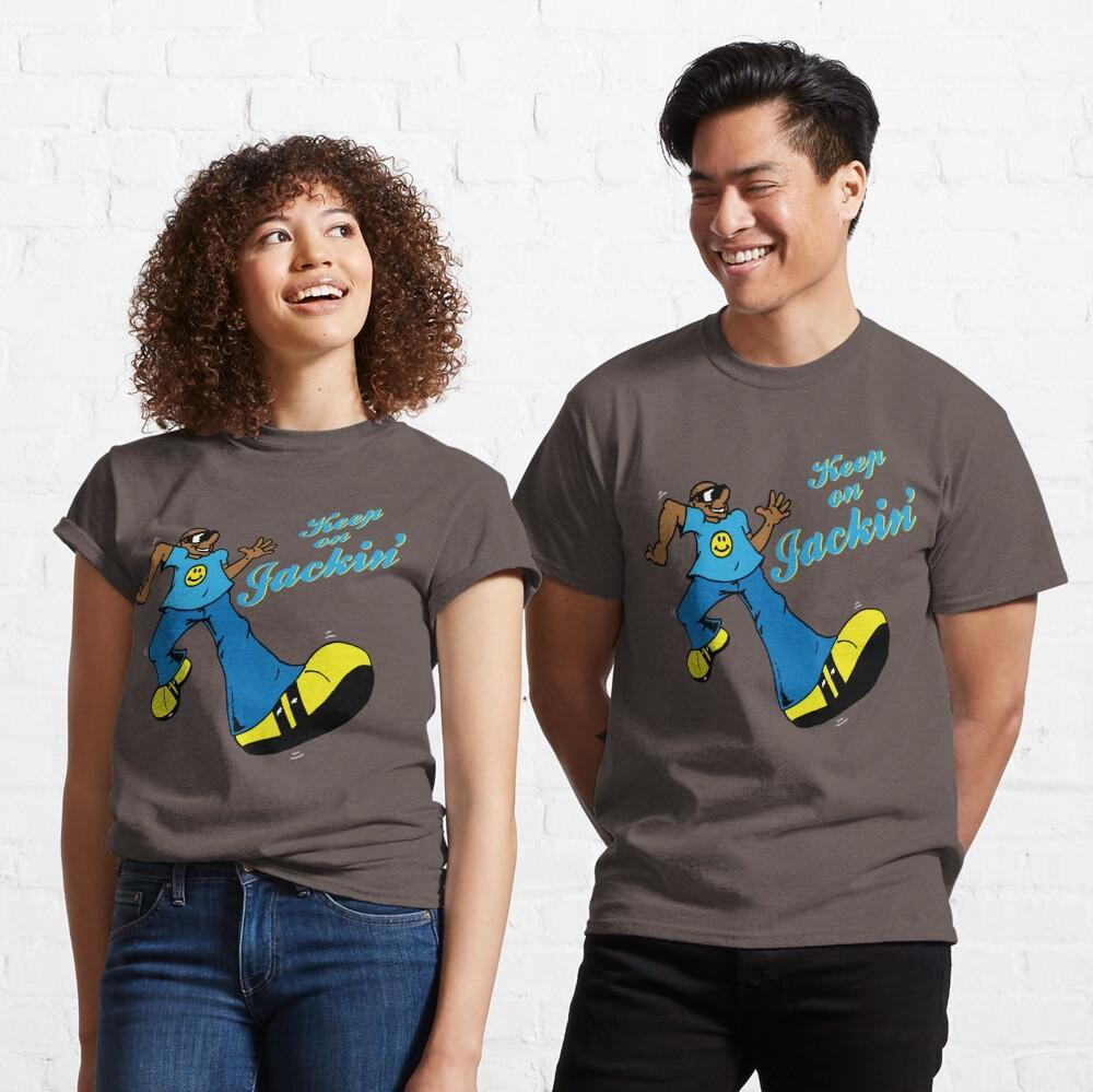 Keep On Jackin Classic T-Shirt