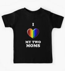 I Love My 2 Moms Kids Clothes