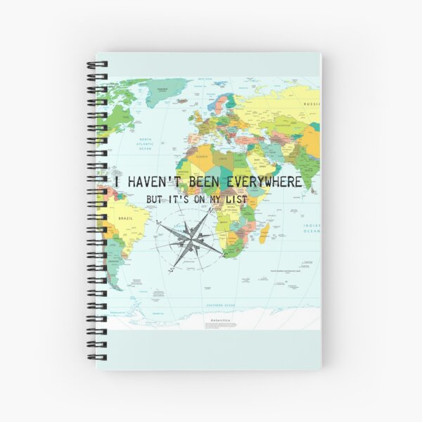 I haven't been everywhere but it's on my list - travel quote Spiral Notebook