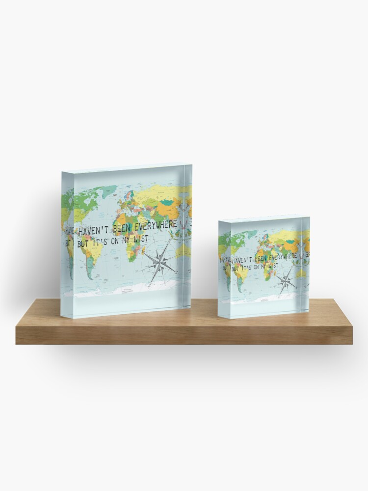Alternate view of I haven't been everywhere but it's on my list - travel quote Acrylic Block