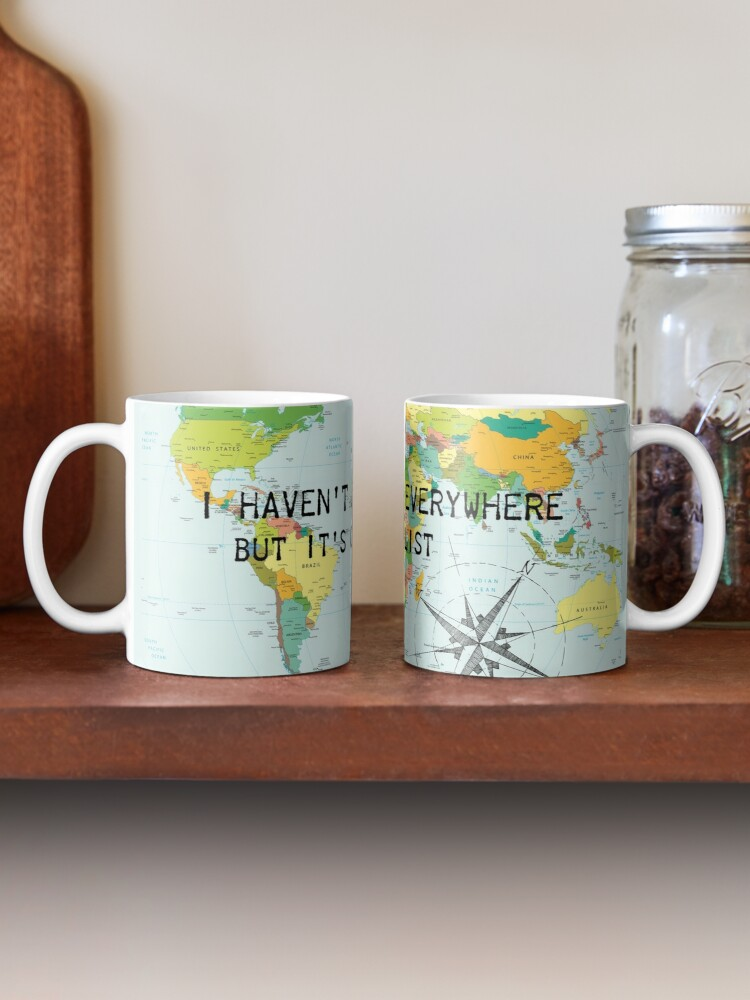 Alternate view of I haven't been everywhere but it's on my list - travel quote Mug