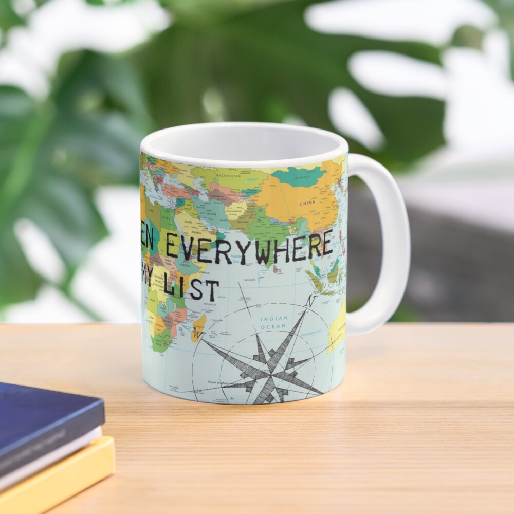 I haven't been everywhere but it's on my list - travel quote Mug
