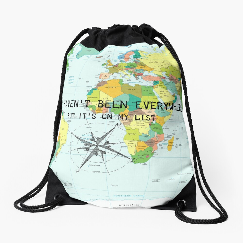 I haven't been everywhere but it's on my list - travel quote Drawstring Bag