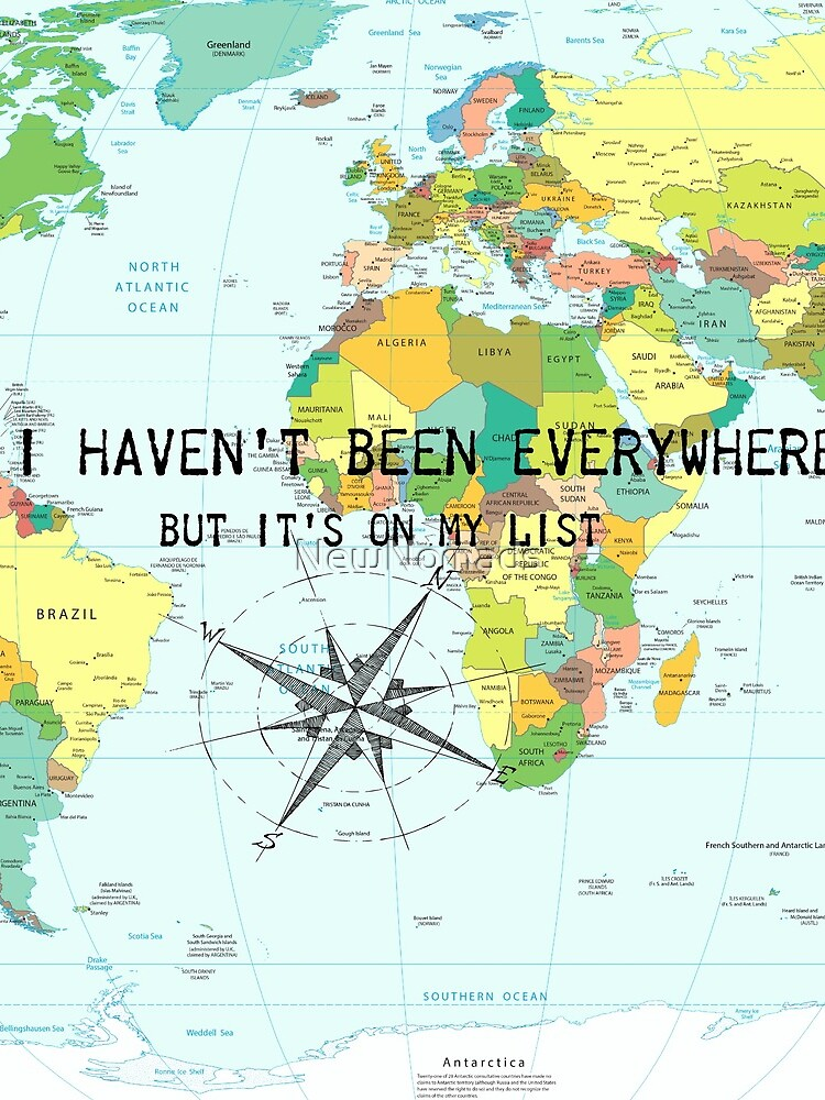 I haven't been everywhere but it's on my list - travel quote by NewNomads