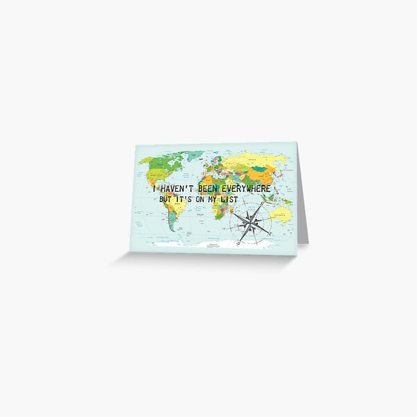 I haven't been everywhere but it's on my list - travel quote Greeting Card