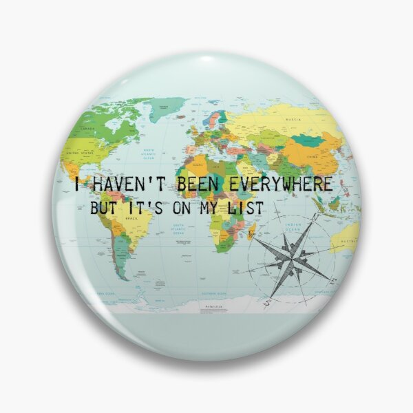 I haven't been everywhere but it's on my list - travel quote Pin