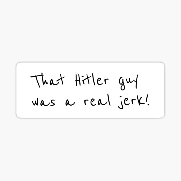 Norm Macdonald zitiert, dass Hitler ein echter Idiot war Sticker