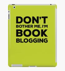 Don't Bother Me, I'm Book Blogging - Green iPad Case/Skin