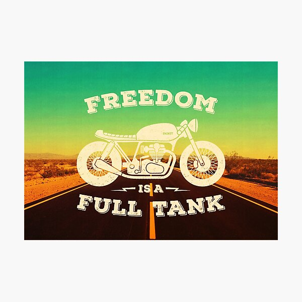 FREEDOM IS A FULL TANK Photographic Print