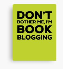 Don't Bother Me, I'm Book Blogging - Green Canvas Print