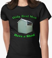 Only Real Men Have A Shed Womens Fitted T-Shirt