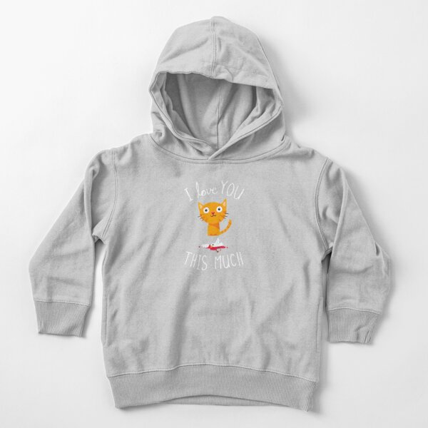 I Love You This Much Toddler Pullover Hoodie