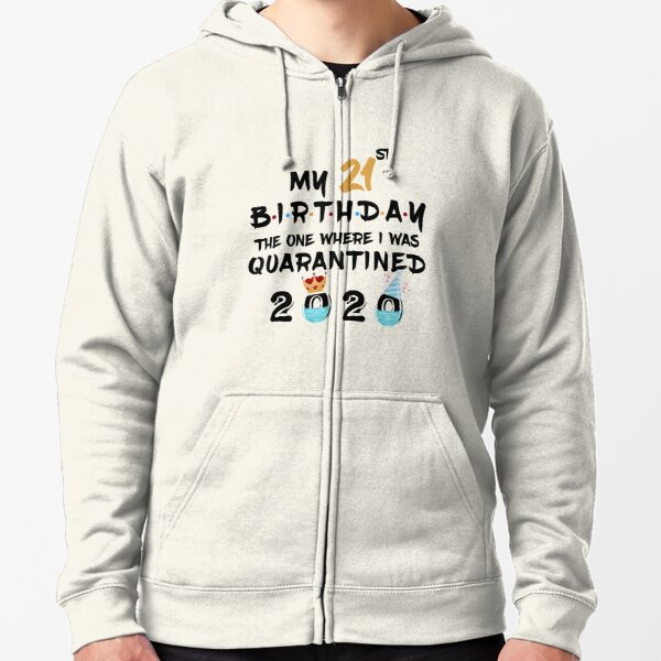 Isolate Birthday Quarantine Pullover Men Ladies Kids Hoodie Slogan Funny Gift