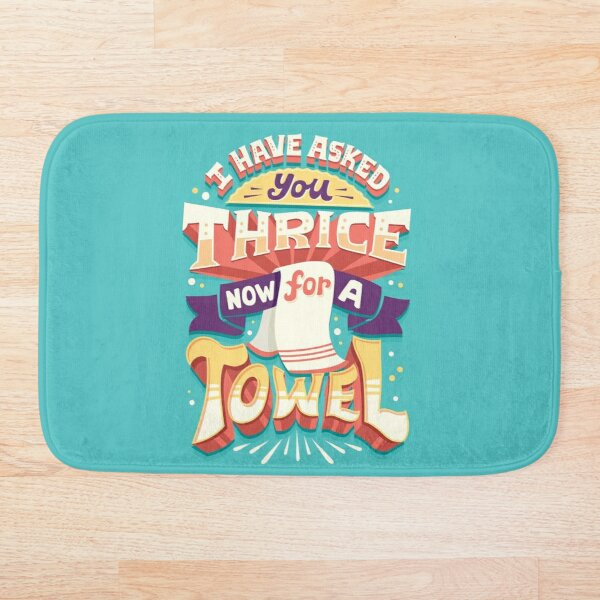 I have asked you thrice  Bath Mat