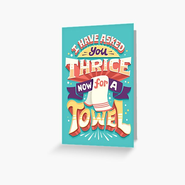 I have asked you thrice  Greeting Card