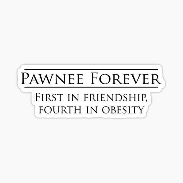 Parks and Recreation - Pawnee Forever Sticker