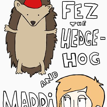 The Wonderful Adventures of Fez and Maddi by Wackernagel