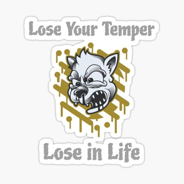 Lose Your Temper; Lose in Life Sticker
