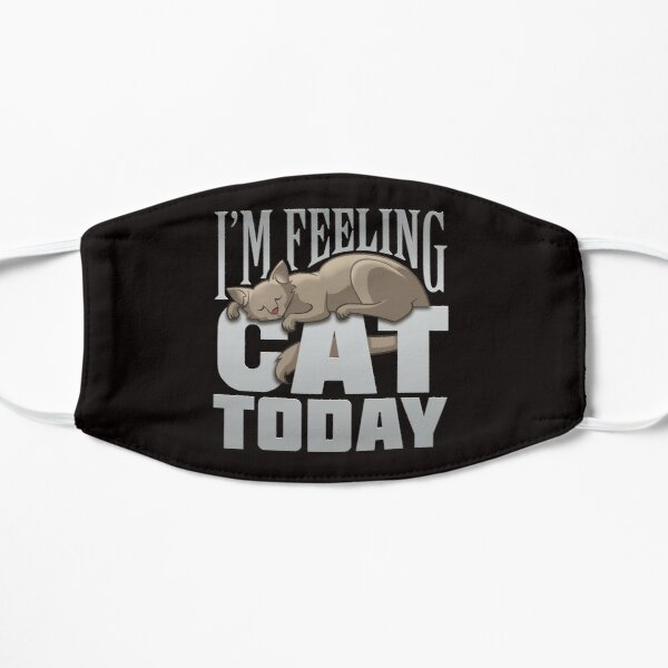 I'm Feeling Cat Today  Mask