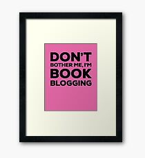 Don't Bother Me, I'm Book Blogging - Pink Framed Print