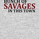 Bunch Of Savages by Sophie Kirschner