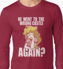 He went to the wrong castle AGAIN? Long Sleeve T-Shirt
