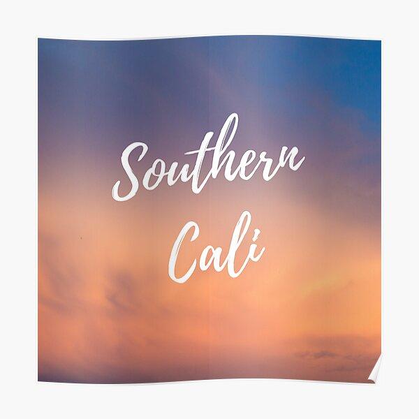 Southern Cali T Shirt Poster
