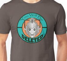 You Will Be DELETED Unisex T-Shirt