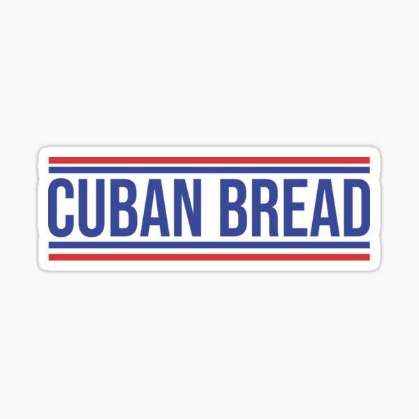 Cuban Bread For Men And Women Sticker
