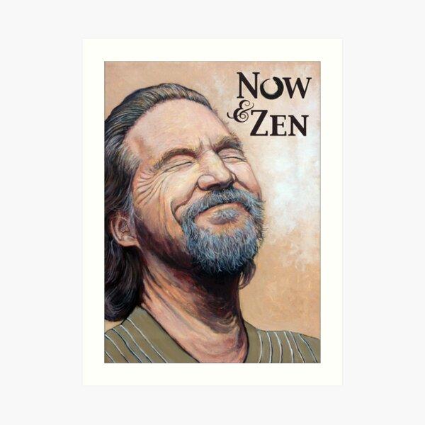 The Dude Now & Zen Art Print