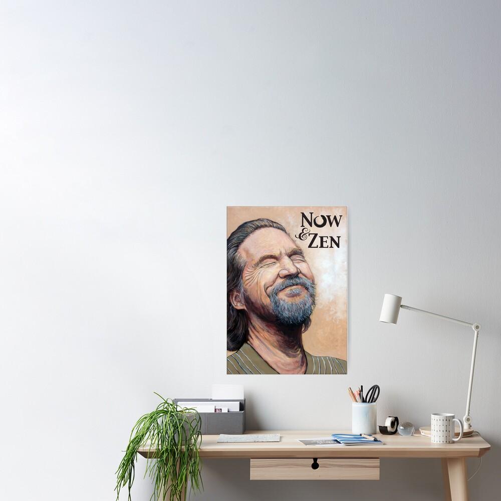The Dude Now & Zen Poster