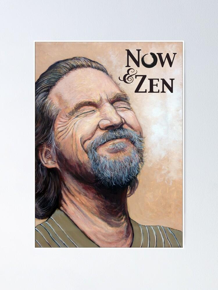Alternate view of The Dude Now & Zen Poster