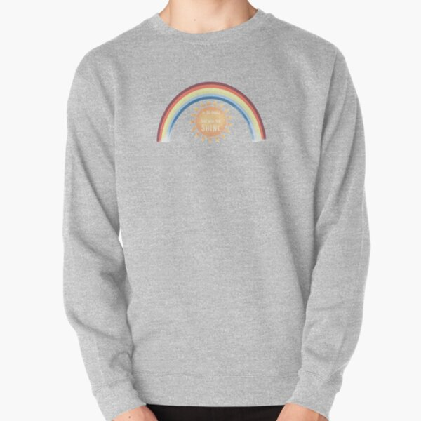 Do The Things That Make you Shine Rainbow Pullover Sweatshirt