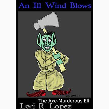 THE AXE-MURDEROUS ELF by Lori-R-Lopez