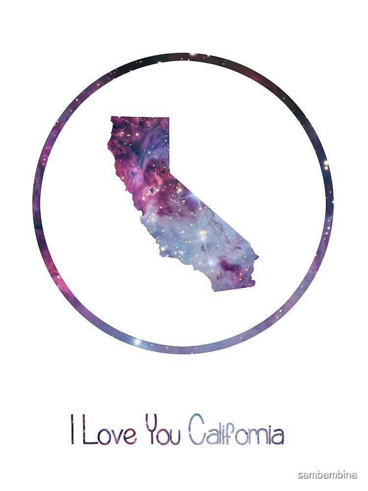 I love you California by sambambina