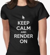 Keep Calm and Render On Women's Fitted T-Shirt
