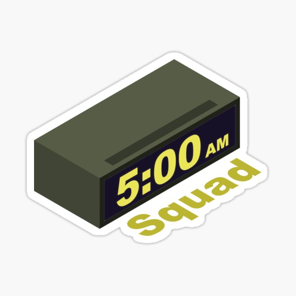 Five AM Squad Sticker